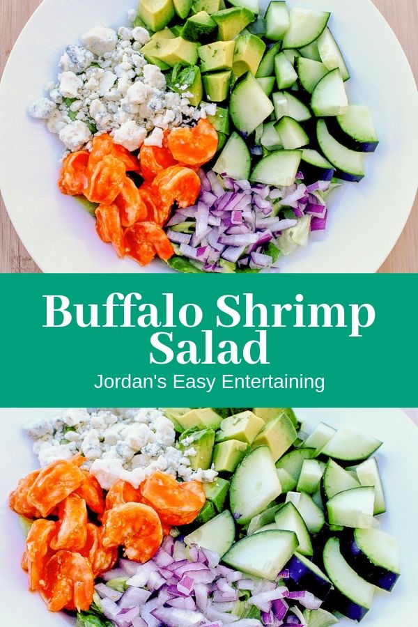 Text that reads Buffalo Shrimp Salad Jordan's Easy Entertaining and shows a 2 images of salad ingredients including buffalo shrimp, blue cheese, avocado, cucumber, red onion, and lettuce