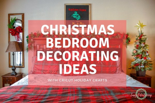 Christmas Bedroom Decorating Ideas with Cricut Holiday ...