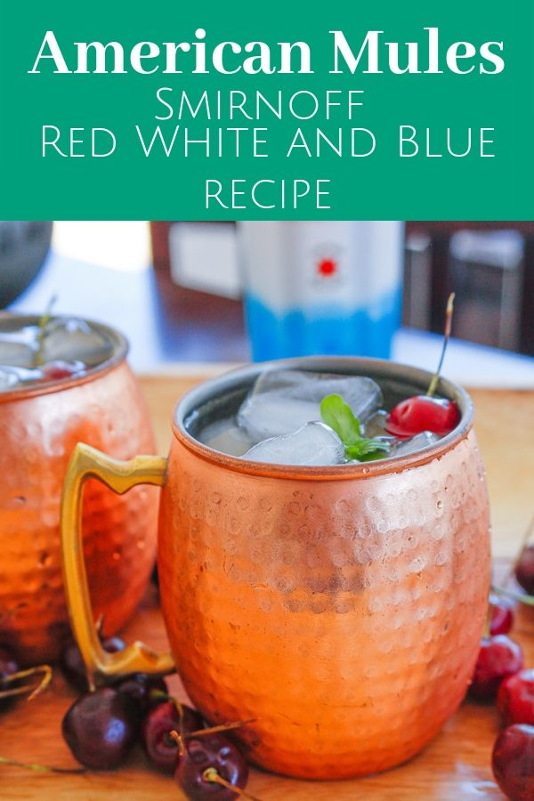 A twist on Moscow Mules - American mules made with Smirnoff Red White and Berry vodka served in a copper mug with ice, mint, and a cherry garnish