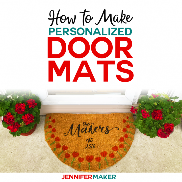 DIY Personalized Door Mats - Made on a Cricut! - Jennifer Maker
