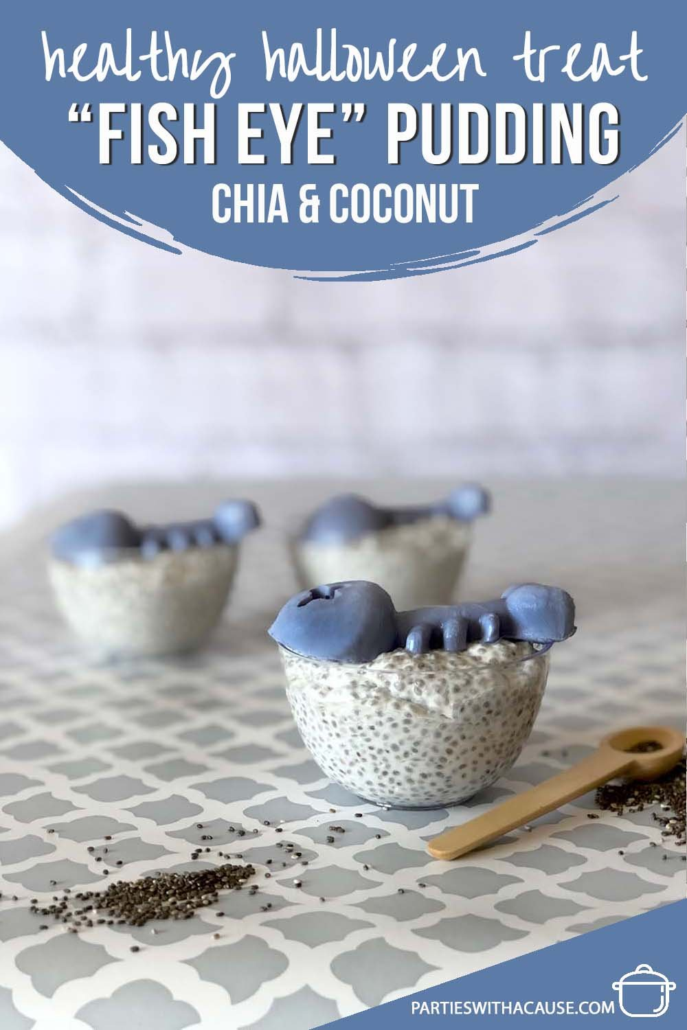pudding cups with the text healthy Halloween treat fish eye pudding chia and coconut